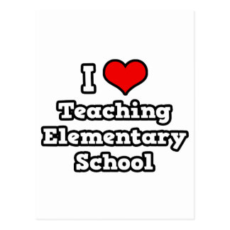 I Love Teaching Elementary School Post Card