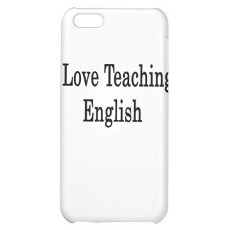 I Love Teaching English iPhone 5C Case