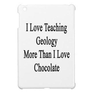 I Love Teaching Geology More Than I Love Chocolate iPad Mini Case