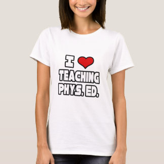 I Love Teaching PE T-Shirt