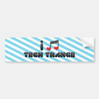 I Love Tech Trance Bumper Stickers