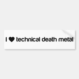 I love technical death metal bumper sticker