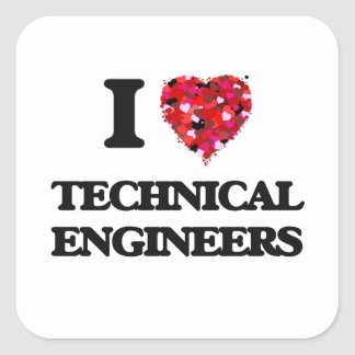 I love Technical Engineers Square Sticker