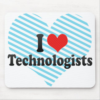 I Love Technologists Mouse Pad