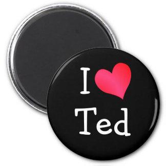 I Love Ted Fridge Magnet