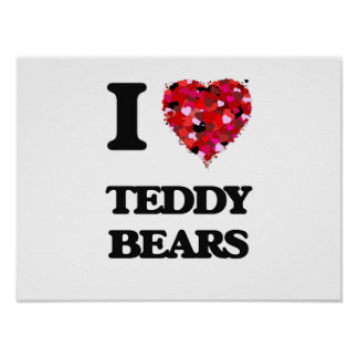 I Love Teddy Bears Poster