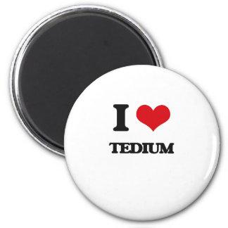 I love Tedium 6 Cm Round Magnet