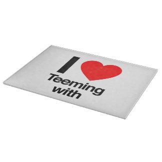 i love teeming with cutting board