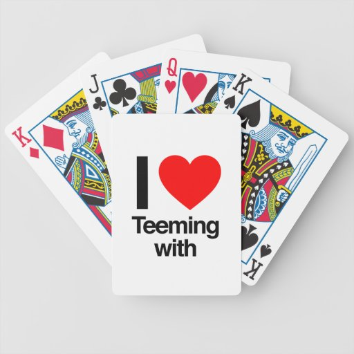 i love teeming with playing cards