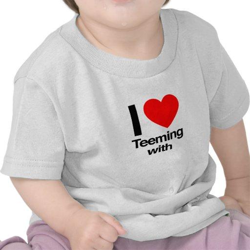 i love teeming with tshirt