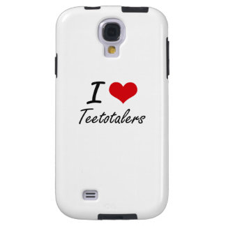I love Teetotalers Galaxy S4 Case