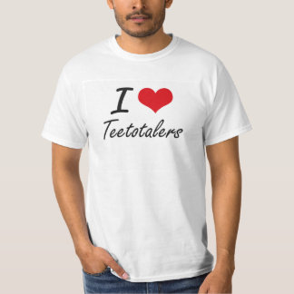 I love Teetotalers T-shirts