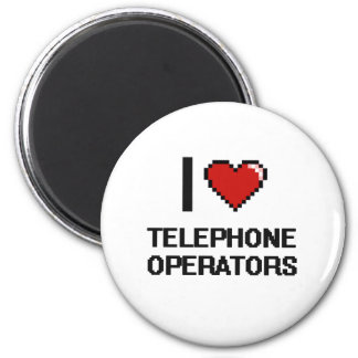 I love Telephone Operators 2 Inch Round Magnet