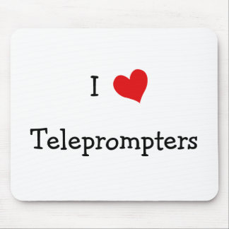 I Love Teleprompters Mouse Mat