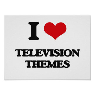 I Love TELEVISION THEMES Posters