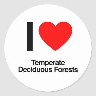 i love temperate deciduous forests round sticker