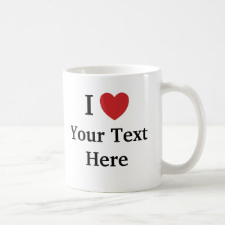 I Love Template Mug - Add Text + Reasons Why
