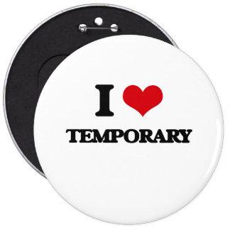 I love Temporary 6 Cm Round Badge