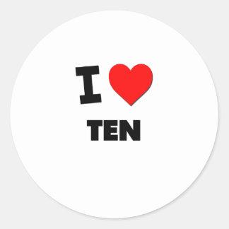 I love Ten Round Sticker