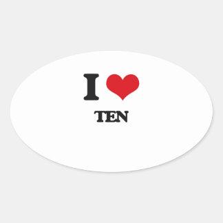 I love Ten Oval Sticker