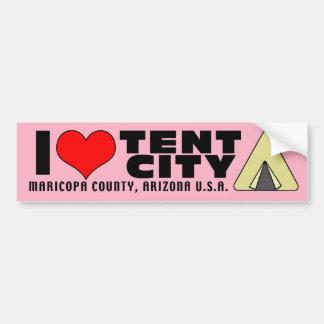 I love Tent City Maricopa County Arizona AZ Bumper Sticker
