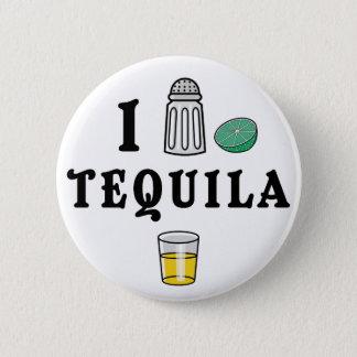 I Love Tequila 6 Cm Round Badge