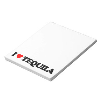 I LOVE TEQUILA NOTEPAD