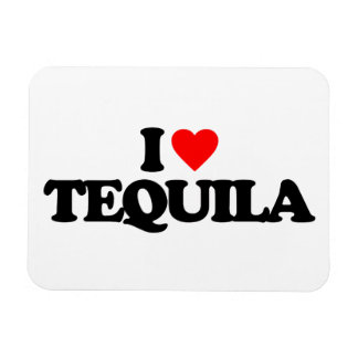 I LOVE TEQUILA MAGNET