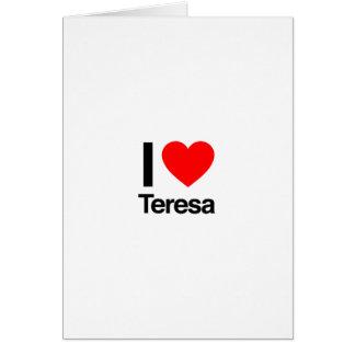 i love teresa card