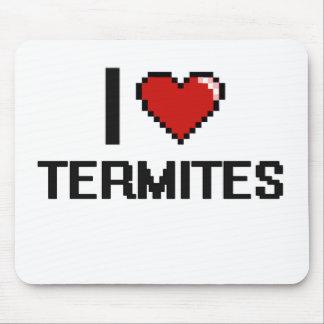 I love Termites Digital Design Mouse Pad