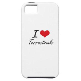 I love Terrestrials iPhone 5 Cover