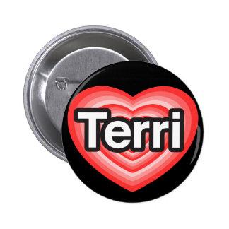 I love Terri. I love you Terri. Heart 6 Cm Round Badge