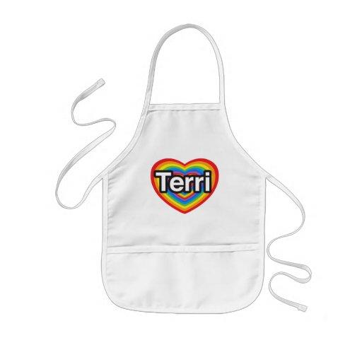 I love Terri. I love you Terri. Heart Aprons