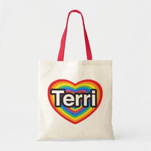 I love Terri. I love you Terri. Heart Canvas Bags