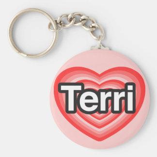 I love Terri. I love you Terri. Heart Basic Round Button Key Ring