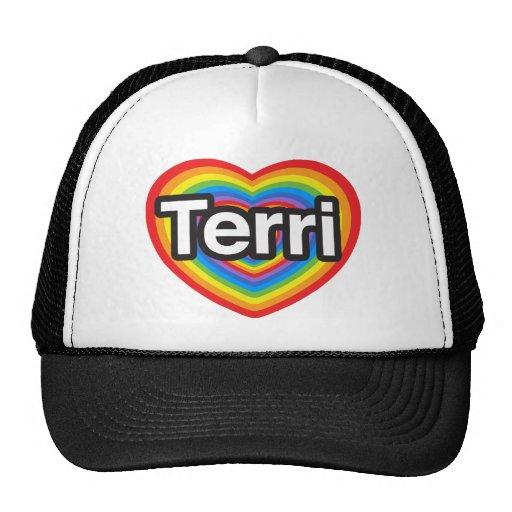I love Terri. I love you Terri. Heart Hats