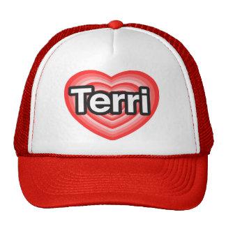 I love Terri. I love you Terri. Heart Hat