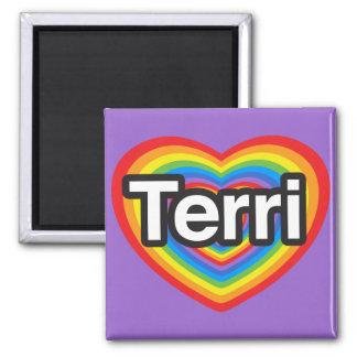 I love Terri. I love you Terri. Heart Square Magnet