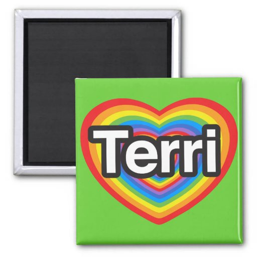 I love Terri. I love you Terri. Heart Fridge Magnets