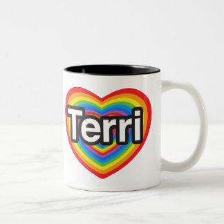 I love Terri I love you Terri Heart Mug