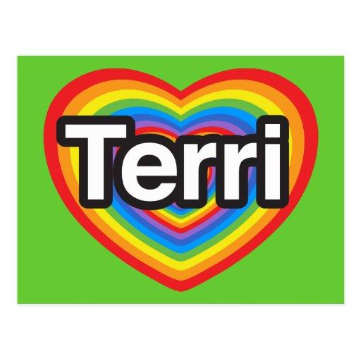 I love Terri. I love you Terri. Heart Postcards