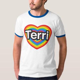 I love Terri. I love you Terri. Heart Shirt