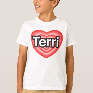 I love Terri. I love you Terri. Heart Tee Shirt
