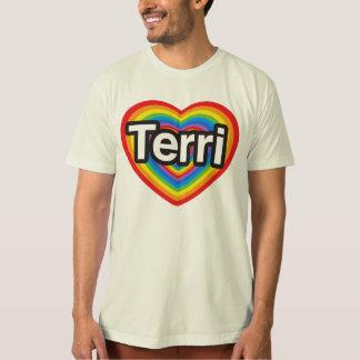 I love Terri. I love you Terri. Heart Tee Shirts
