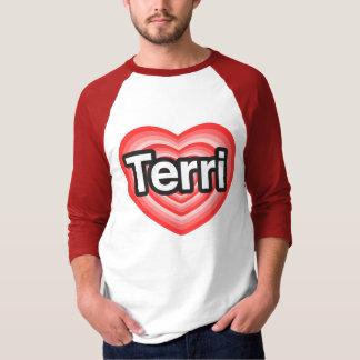 I love Terri. I love you Terri. Heart Tees