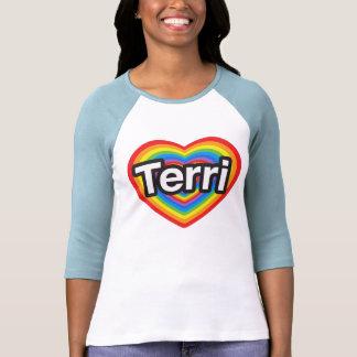 I love Terri. I love you Terri. Heart T Shirts