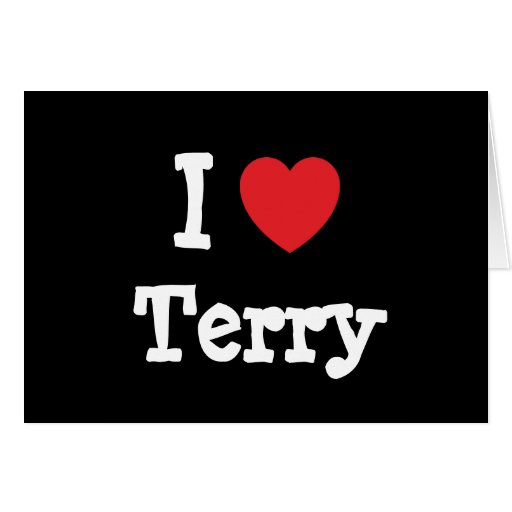 I love Terry heart custom personalized Greeting Cards