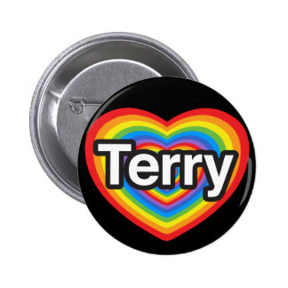I love Terry I love you Terry Heart Pinback Button