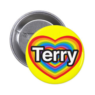 I love Terry. I love you Terry. Heart Pinback Button