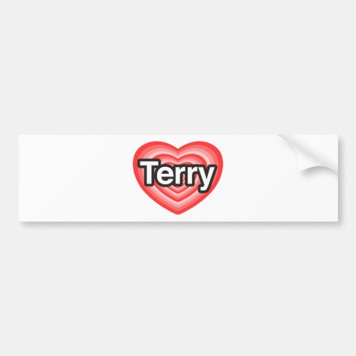 I love Terry. I love you Terry. Heart Bumper Sticker